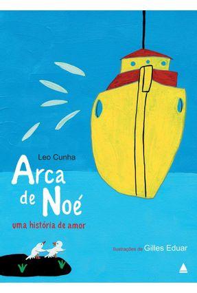 Arca De Noé - Uma História De Amor - Cunha,Leo | Hoshan.org