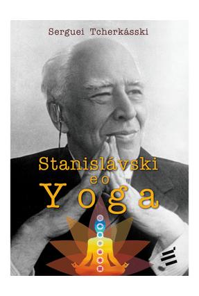 Stanislávski e O Yoga - Tcherkásski,Serguei pdf epub