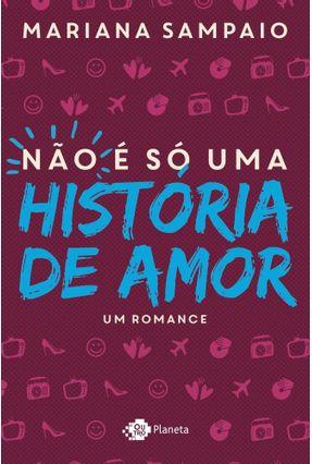 Não É Só Uma História de Amor - Sampaio,Mariana   Hoshan.org