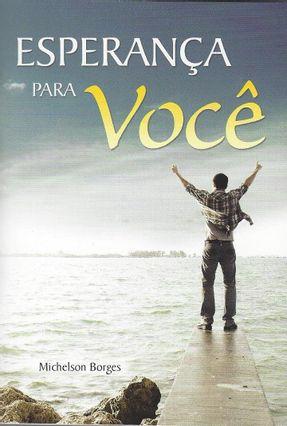 Esperança Para Você - Borges,Michelson | Hoshan.org