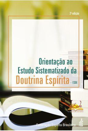 Orientação Ao Estudo Sistematizado Da Doutrina Espírita - ESDE - Carlos Roberto Campetti | Hoshan.org