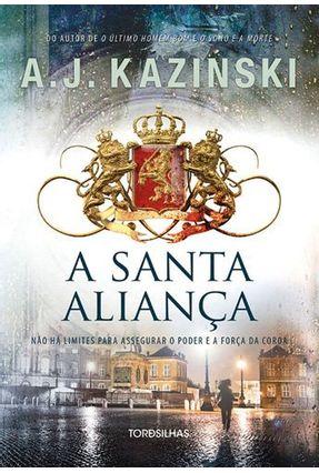 A Santa Aliança - Kazinski,A. J. | Tagrny.org