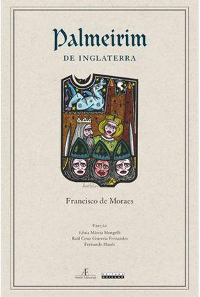 Palmeirim de Inglaterra - Moraes,Francisco de | Tagrny.org