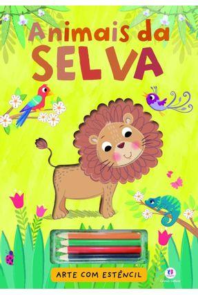 Animais da Selva - Col. Arte Com Estêncil - Editora Ciranda Cultural   Nisrs.org