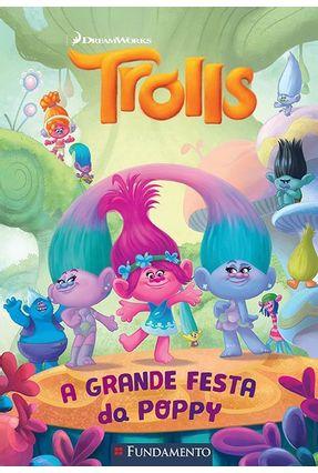 Trolls - A Grande Festa da Poppy - Editora Fundamento   Nisrs.org