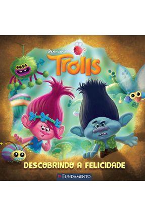Trolls - Descobrindo A Felicidade - Editora Fundamento pdf epub