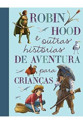 Robin Hood E Outras Histórias De Aventura Para Crianças - Quarto Publishing | Nisrs.org