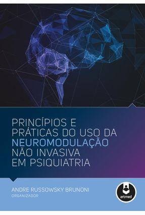 Princípios e Prática do Uso da Neuromodulação Não Invasiva Em Psiquiatria - Brunoni,Andre Russowsky   Hoshan.org