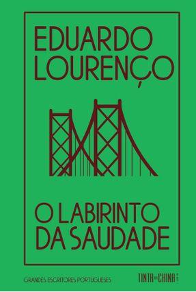 O Labirinto Da Saudade - Lourenço,Eduardo   Nisrs.org