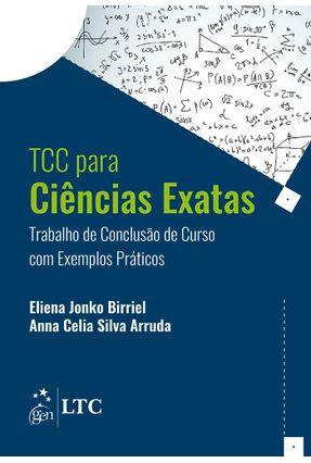 Tcc Ciências Exatas - Trabalho de Conclusão de Curso Com Exemplos Prático - Jonko Birriel,Eliena Silva Arruda,Anna Celia | Hoshan.org