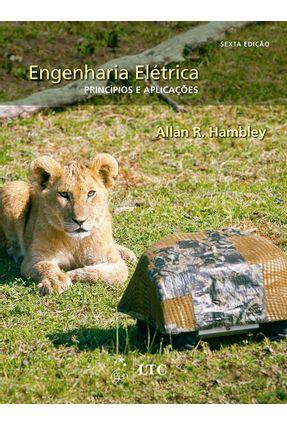 Engenharia Elétrica - Princípios e Aplicações - 6ª Ed. 2017 - Hambley,Allan R. | Hoshan.org