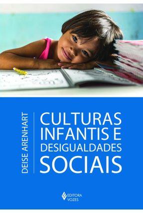 Culturas Infantis e Desigualdades Sociais - Col. Ciências Sociais da Educação - Arenhart,Deise | Tagrny.org