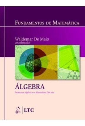 Fundamentos de Matemática - Álgebra Estruturas Algébricas e Matemática Discreta - Waldemar De Maio | Tagrny.org