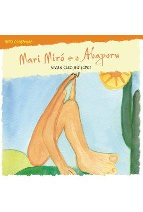 Mari Miró e o Abaporu - Col. Arte É Infância - Lopes,Vivian Caroline   Hoshan.org