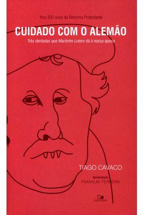 Cuidado Com o Alemão - Três Dentadas Que Martinho Lutero Dá À Nossa Época - Cavaco,Tiago | Tagrny.org