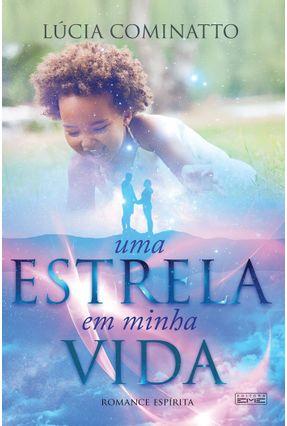 Uma Estrela Em Minha Vida - Cominatto,Lúcia   Tagrny.org