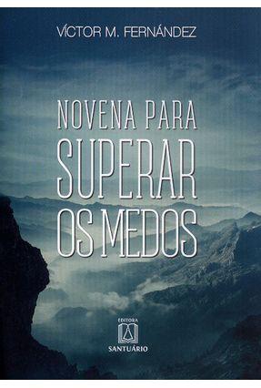 Novena Para Superar Os Medos - Fernández,Víctor M. | Hoshan.org
