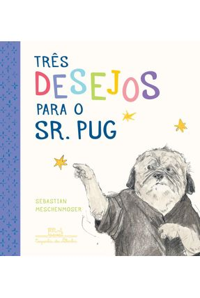 Três Desejos Para O Sr. Pug - Meschenmoser,Sebastian pdf epub