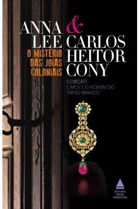 O Mistério Das Joias Coloniais - Col. Carol e o Homem do Terno Branco - Lee,Anna | Tagrny.org