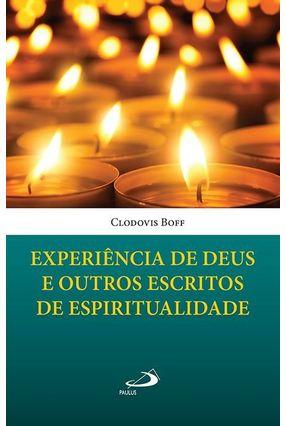 Experiência De Deus E Outros Escritos De Espiritualidade - Col. Vida Consagrada - Boff,Clodovis pdf epub