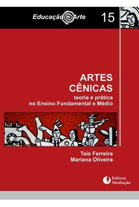 Artes Cênicas - Teoria E Prática No Ensino Fundamental E Médio - Oliveira,Mariana Ferreira,Taís | Tagrny.org