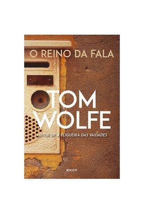O Reino da Fala - Wolfe,Tom | Hoshan.org