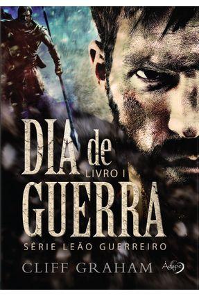 Dia De Guerra - Série Leão Guerreiro - Livro I - Graham,Cliff pdf epub