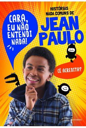 Histórias Nada Comuns De Jean Paulo - Campos,Jean Paulo pdf epub