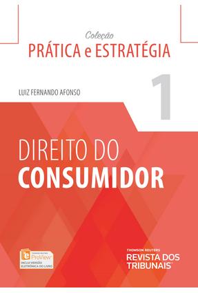 Direito do Consumidor - Col. Prática e Estratégia - Vol. 1 - LUIZ FERNANDO AFONSO pdf epub