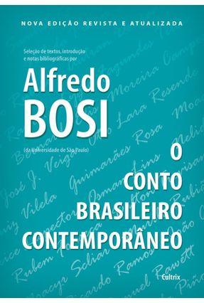 O Conto Brasileiro Contemporâneo - Nova Edição Revista E Atualizada - Bosi,Alfredo   Tagrny.org