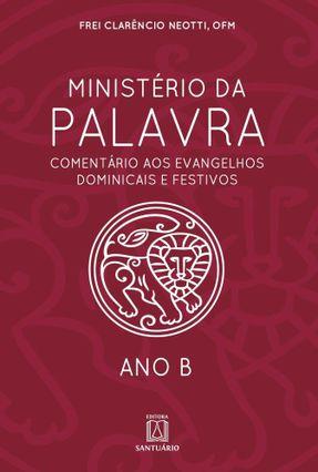 MINISTÉRIO DA PALVARA ANO B - FREI CLARÊNCIO | Tagrny.org