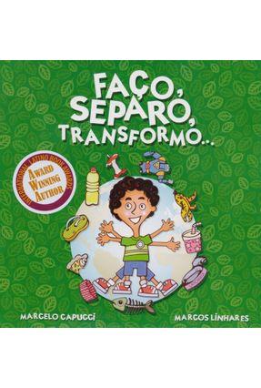 Faço, Separo, Transformo... - Capucci,Marcelo Linhares,Marcos | Hoshan.org