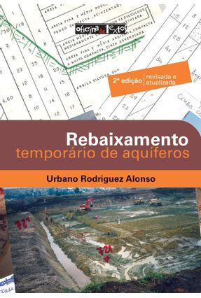 Rebaixamento Temporário De Aquíferos - 2ª Edição - Revisada e Atualizada - Alonso,Urbano Rodriguez | Hoshan.org