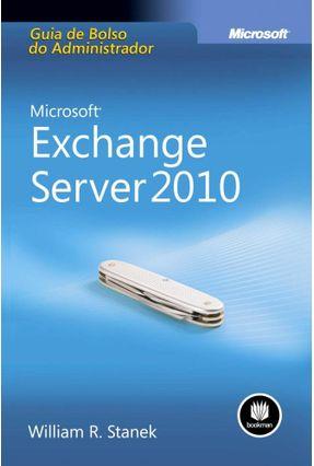 Microsoft Exchange Server 2010 - Guia De Bolso Do Administrador - Stanek,William R.   Hoshan.org