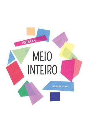 Meio Inteiro - Kaz,Lorena | Tagrny.org