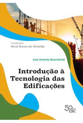 Introdução À Tecnologia Das Edificações - Bourscheid,José Antonio Almeida,Nival Nunes De   Hoshan.org