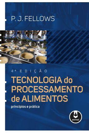 Tecnologia Do Processamento De Alimentos - Princípios E Prática - Fellows,P. J. Nitzke,Julio Alberto pdf epub