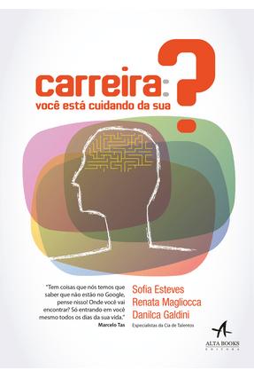 Carreira: Você Está Cuidando da Sua? - Galdin,Danilca Magliocca,Renata Esteves,Sofia | Hoshan.org