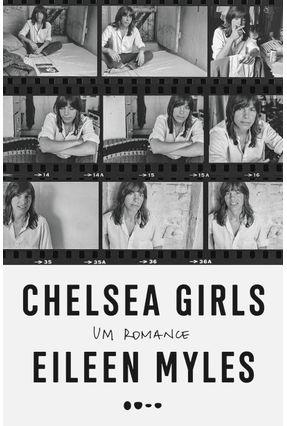 Chelsea Girls - Um Romance - Myles,Eileen | Hoshan.org