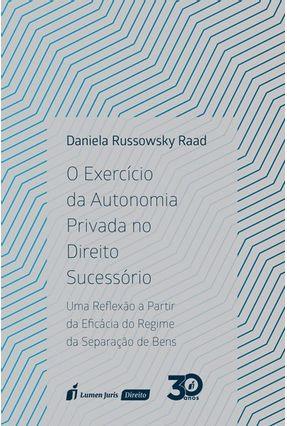 O Exercício Da Autonomia Privada No Direito Sucessório - Raad,Daniela Russowsky | Tagrny.org