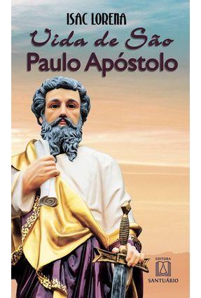 Vida De São Paulo Apóstolo - Lorena,Isac | Nisrs.org