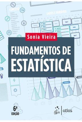 Fundamentos De Estatística - 6ª Ed. 2018 - Vieira,Sonia | Tagrny.org