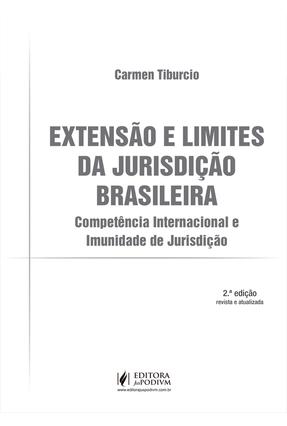 Extensão e Limites da Jurisdição Brasileira - 2ª Ed. 2019 - Tiburcio,Carmen | Hoshan.org