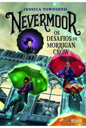 Nevermoor - Os Desafios De Morrigan Crow - Townsend,Jessica | Tagrny.org