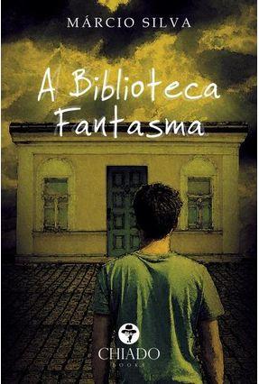 A Biblioteca Fantasma - Silva, Márcio Da | Tagrny.org