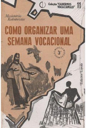 Como Organizar uma Semana Vocacional - Cv 11 * - Vários Autores   Tagrny.org