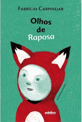Olhos de Raposa - Col. Pedaços de Vida - Carpinejar,Fabrício pdf epub