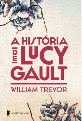 A História de Lucy Gault - Trevor,William pdf epub