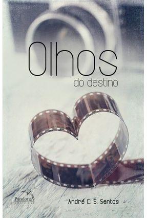 Olhos do Destino - Santos,André C. S. | Tagrny.org