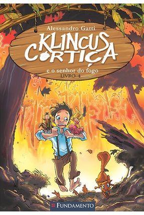 Klincus Cortiça - e o Senhor do Fogo - Vol. 4 - Gatti,Alessandro pdf epub